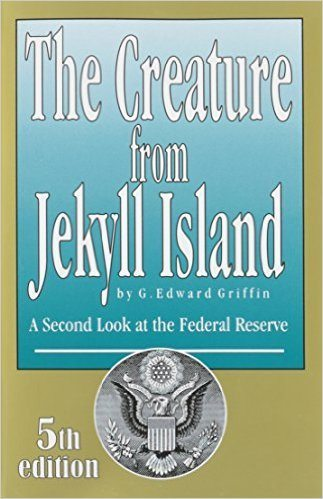 The Creature from Jekyll Island: A Second Look At The Federal Reserve System